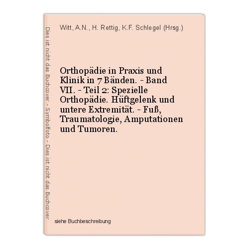 Orthopädie in Praxis und Klinik in 7 Bänden. - Band VII. - Teil 2: Spezielle Ort