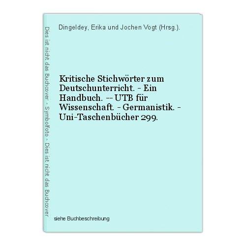 Kritische Stichwörter zum Deutschunterricht. - Ein Handbuch. -- UTB für Wissensc