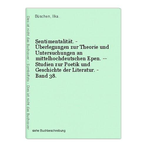Sentimentalität. - Überlegungen zur Theorie und Untersuchungen an mittelhochdeut