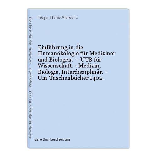 Einführung in die Humanökologie für Mediziner und Biologen. -- UTB für Wissensch