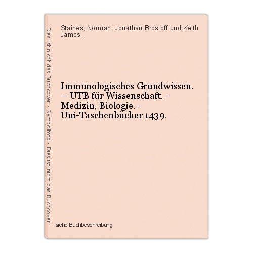 Immunologisches Grundwissen. -- UTB für Wissenschaft. - Medizin, Biologie. - Uni