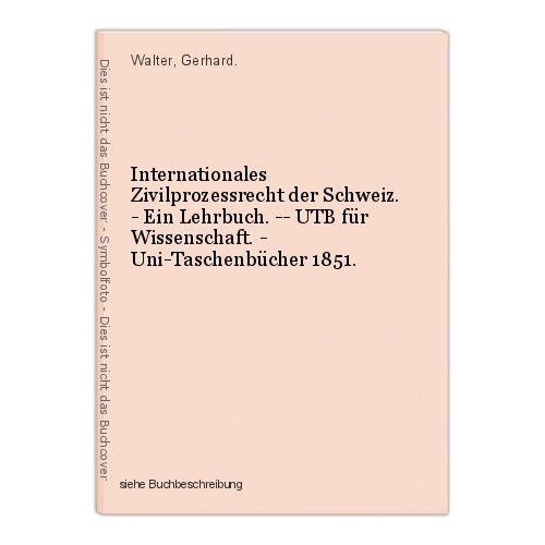 Internationales Zivilprozessrecht der Schweiz. - Ein Lehrbuch. -- UTB für Wissen