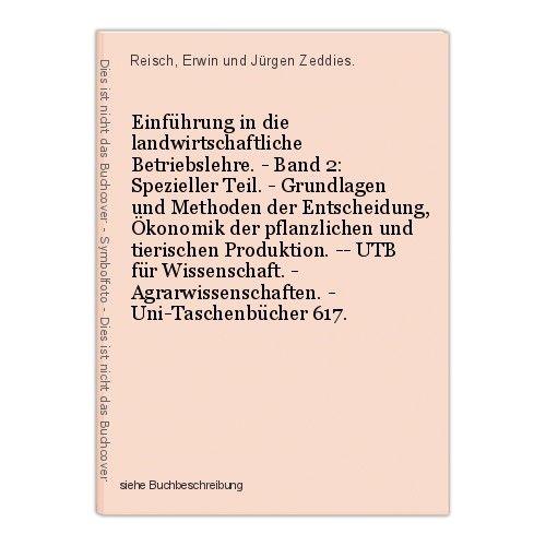 Einführung in die landwirtschaftliche Betriebslehre. - Band 2: Spezieller Teil.