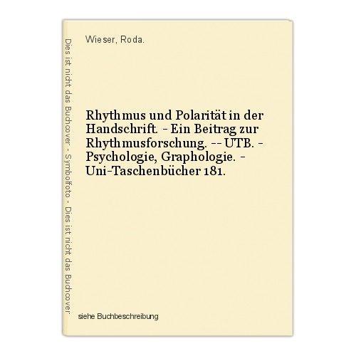 Rhythmus und Polarität in der Handschrift. - Ein Beitrag zur Rhythmusforschung.