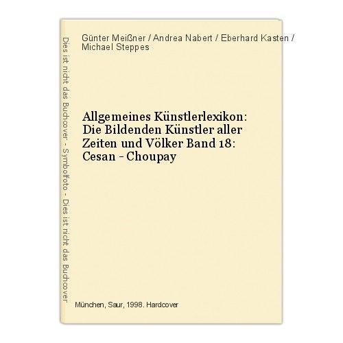 Allgemeines Künstlerlexikon: Die Bildenden Künstler aller Zeiten und Völke 47268