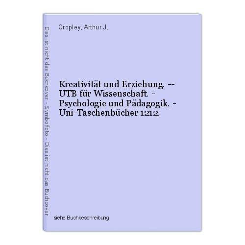 Kreativität und Erziehung. -- UTB für Wissenschaft. - Psychologie und Pädagogik.