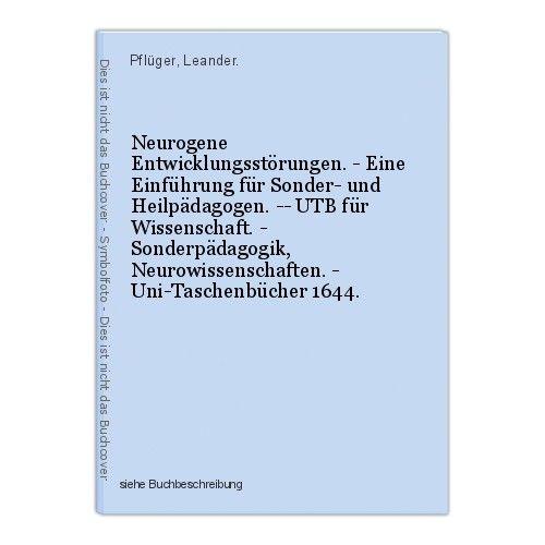 Neurogene Entwicklungsstörungen. - Eine Einführung für Sonder- und Heilpädagogen