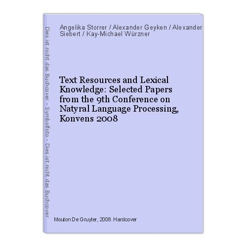 Text Resources and Lexical Knowledge: Selected Papers from the 9th Conference on