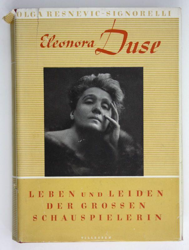 Olga Resnevic-Signorelli Eleonora Duse Leben Leiden der großen Schauspielerin