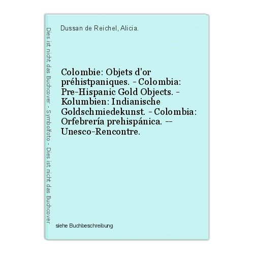 Colombie: Objets d'or préhistpaniques. - Colombia: Pre-Hispanic Gold Objects. -