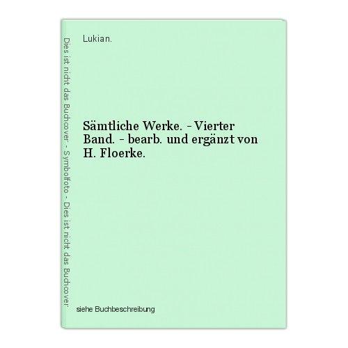 Sämtliche Werke. - Vierter Band. - bearb. und ergänzt von H. Floerke. Lukian.