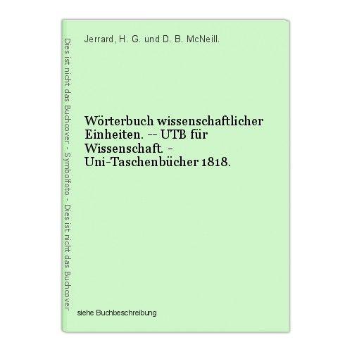 Wörterbuch wissenschaftlicher Einheiten. -- UTB für Wissenschaft. - Uni-Taschenb