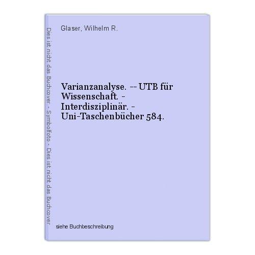 Varianzanalyse. -- UTB für Wissenschaft. - Interdisziplinär. - Uni-Taschenbücher