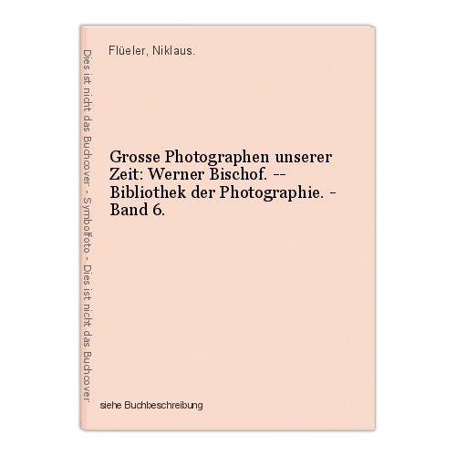 Grosse Photographen unserer Zeit: Werner Bischof. -- Bibliothek der Photographie