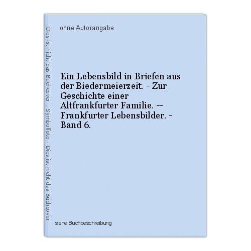 Ein Lebensbild in Briefen aus der Biedermeierzeit. - Zur Geschichte einer Altfra