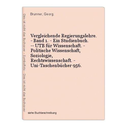 Vergleichende Regierungslehre. - Band 1. - Ein Studienbuch. -- UTB für Wissensch