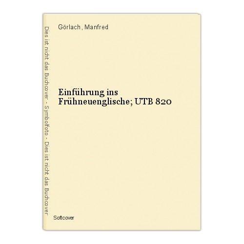 Einführung ins Frühneuenglische; UTB 820 Görlach, Manfred