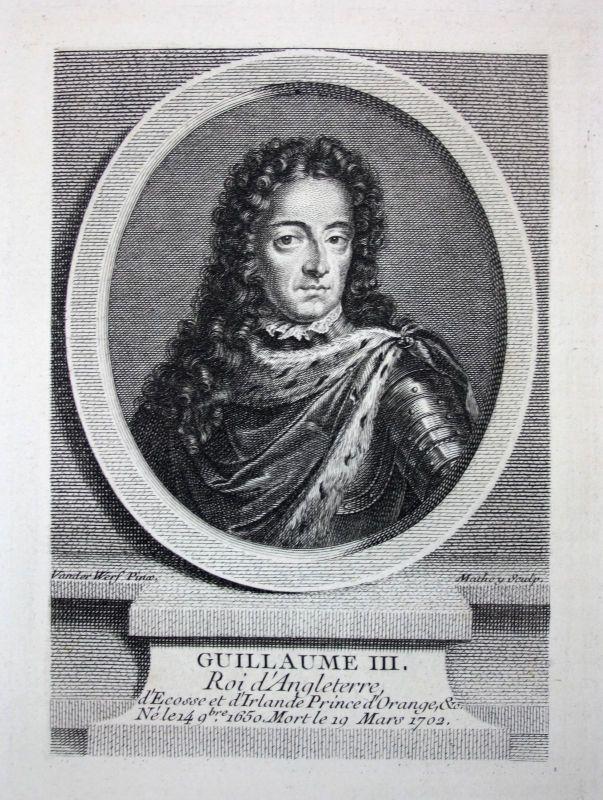 18. Jh. Wilhelm III Oranien-Nassau König England Roi Angleterre Portrait gravure