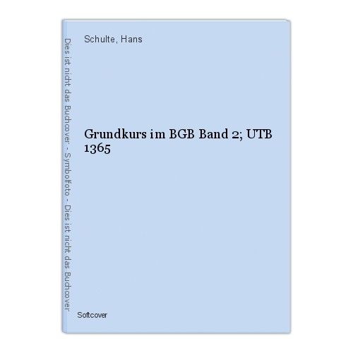 Grundkurs im BGB Band 2; UTB 1365 Schulte, Hans