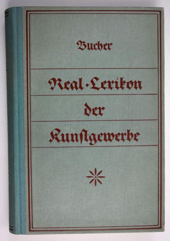 Bruno Bucher Real Lexikon der Kunstgewerbe Faksimile 1884 1981 Kunst