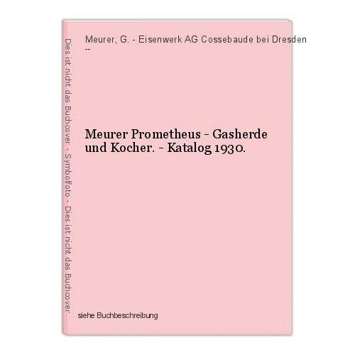 Meurer Prometheus - Gasherde und Kocher. - Katalog 1930. Meurer, G. - Eisenwerk