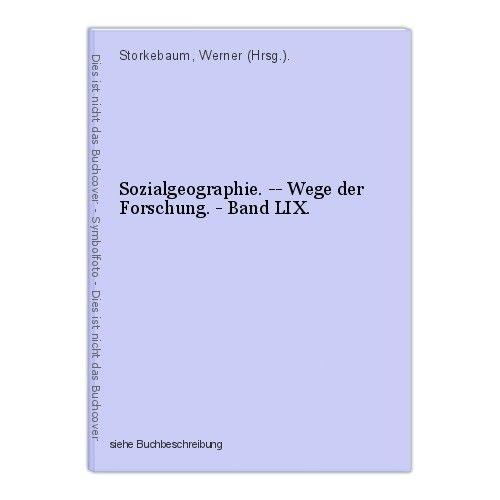 Sozialgeographie. -- Wege der Forschung. - Band LIX. Storkebaum, Werner (Hrsg.).
