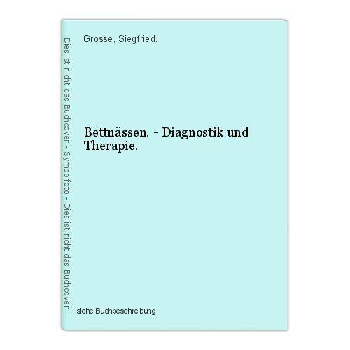 Bettnässen. - Diagnostik und Therapie. Grosse, Siegfried.