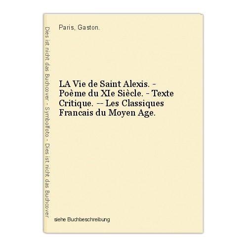 LA Vie de Saint Alexis. - Poème du XIe Siècle. - Texte Critique. -- Les Classiqu