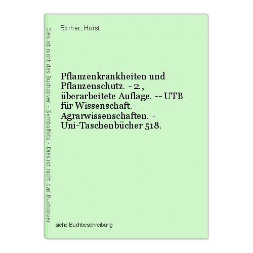 Pflanzenkrankheiten und Pflanzenschutz. - 2., überarbeitete Auflage. -- UTB für