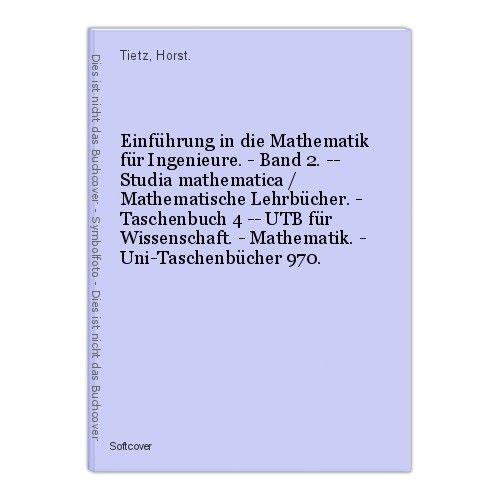 Einführung in die Mathematik für Ingenieure. - Band 2. -- Studia mathematica / M