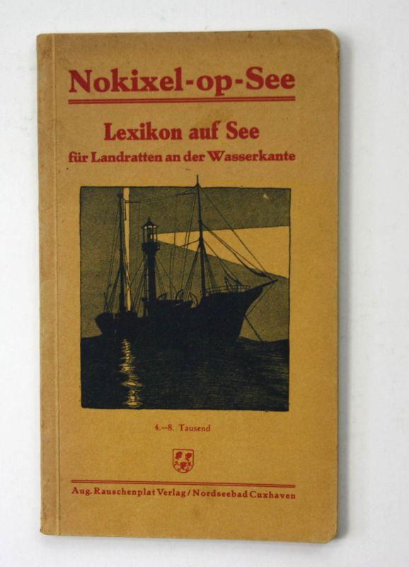 Hopf Nokixel op See Lexikon für Landratten an der Wasserkante 1936 Landeskunde