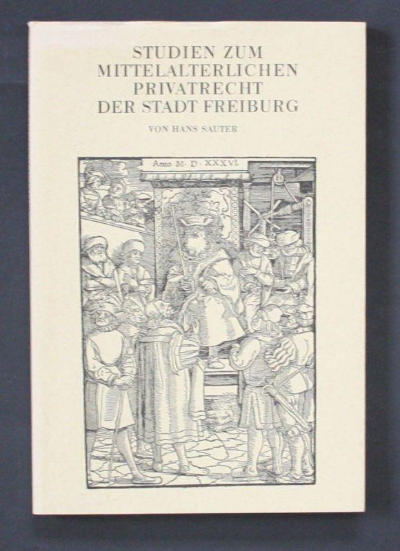 1969 - Hans Sauter Studien zum mittelalterlichen Privatrecht der Stadt Freiburg