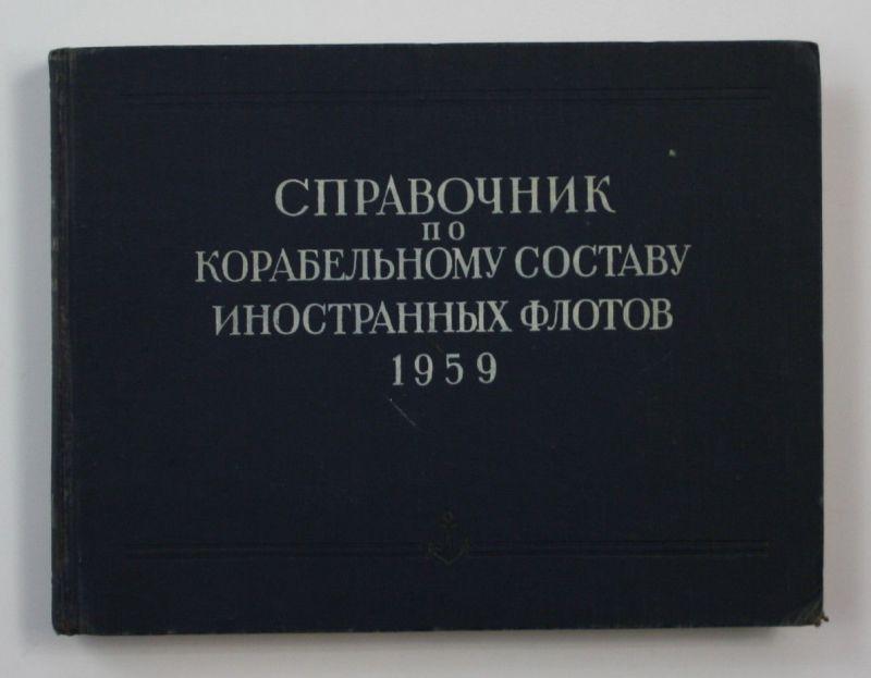 1959 Spravocnik po korabel'nomu sostavu inostrannych flotov russian book ships