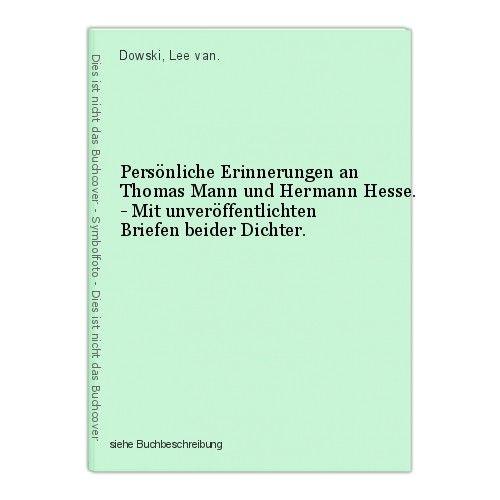 Persönliche Erinnerungen an Thomas Mann und Hermann Hesse. - Mit unveröffentlich