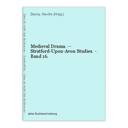 Medieval Drama. -- Stratford-Upon-Avon Studies. - Band 16. Denny, Neville (Hrsg.