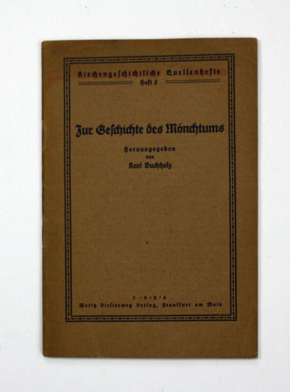 Buchholz Zur Geschichte des Mönchtums 1926 Mönche Mönchtum Mönchswesen