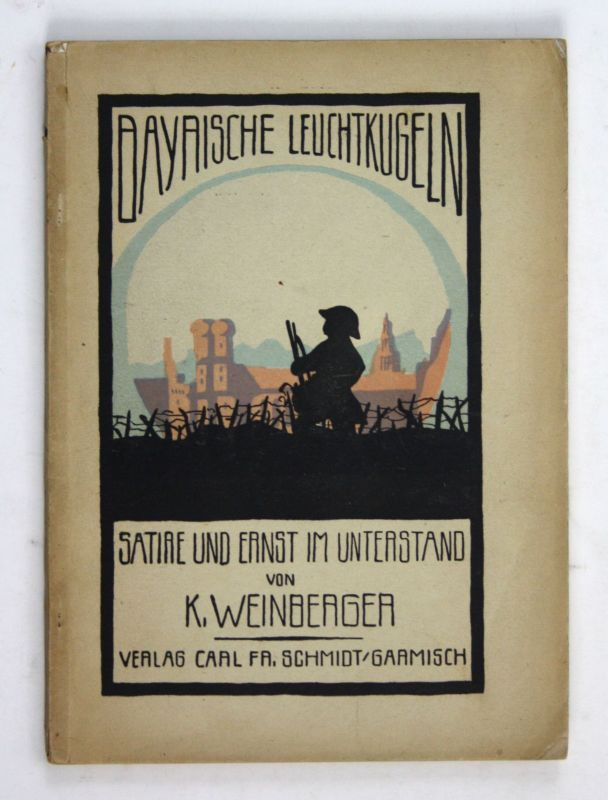 1918 Weinberger Bayerische Leuchtkugeln Satire Ernst Weltkrieg Krieg Humor
