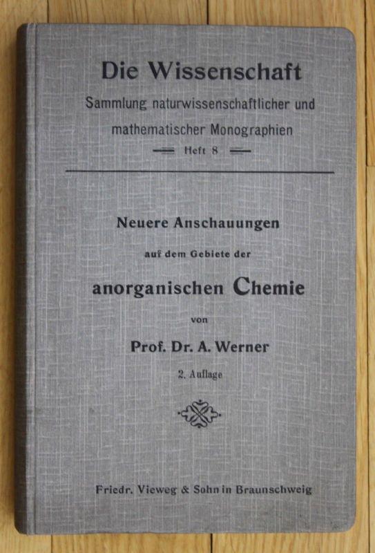 1909 Werner Neuere Anschauungen aus dem Gebiete der anorganischen Chemie