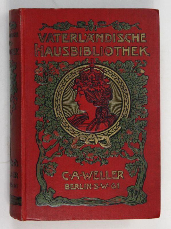 1904 Grahl u. a. Vaterländische Hausbibliothek Deutsches Reich Militaria