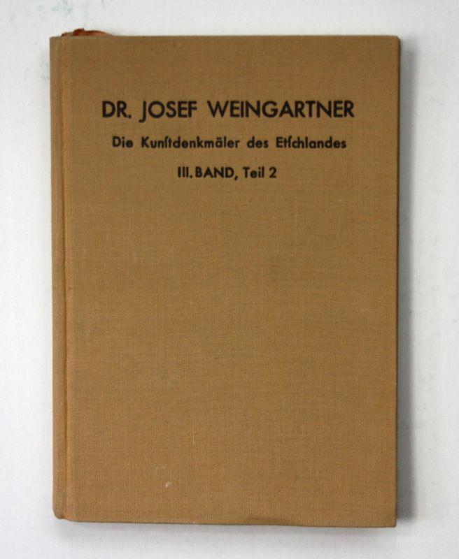 Weingartner Die Kunstdenkmäler des Etschlandes 3. Band Bolzano Südtirol Tirol