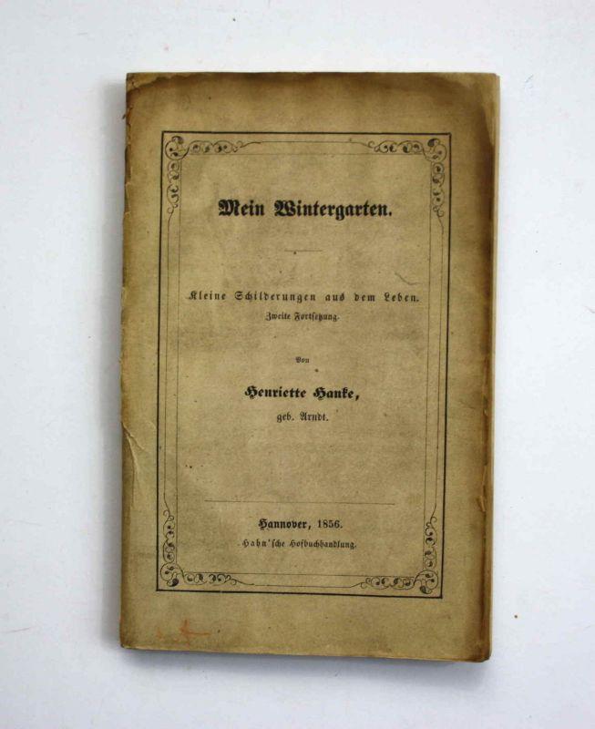 Hanke Mein Wintergarten Kleine Schilderungen aus dem Leben 1856 Werke