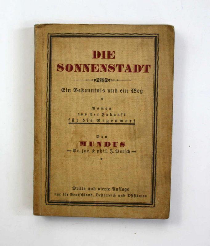 Betsch Die Sonnenstadt Ein Bekenntnis und ein Weg 1923 Roman Utopie Phantastik