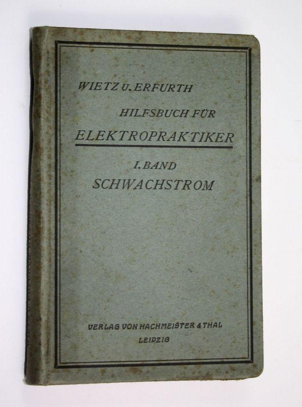 1921 Hilfsbuch für Elektropraktiker Band 1 Schwachstrom Strom Elektriker Elektro