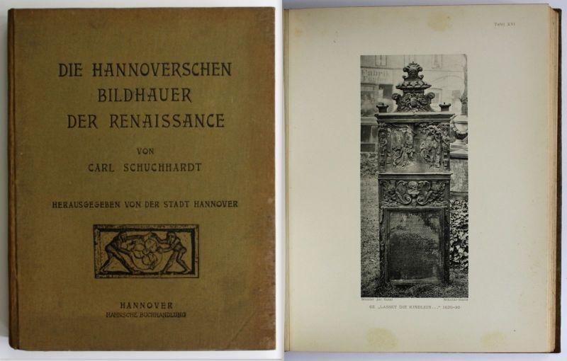 1909 C. Schuchhardt Die hannoverschen Bildhauer der Renaissance Kunst Hannover