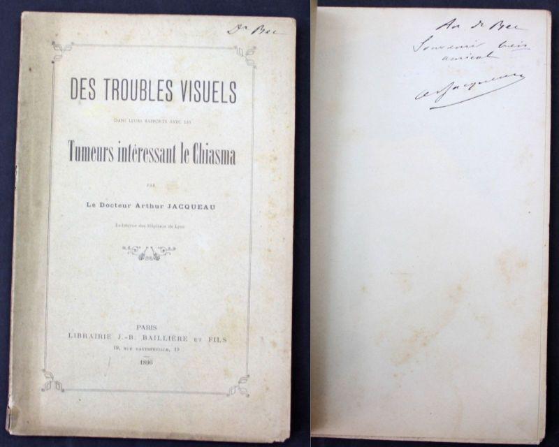 1896 Jacqeau, A. Troubles Visuels Tumeurs Chiasma Medicine signed copy