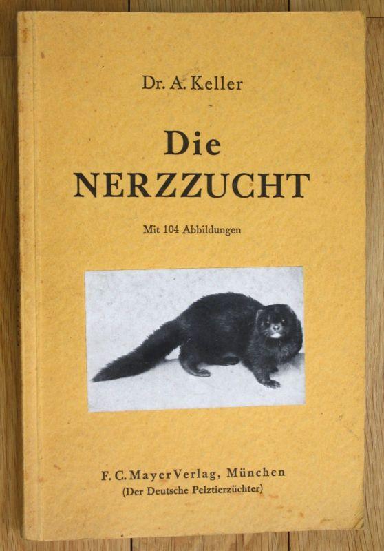 1941 Arnold Keller die Nerzzucht Nerz Nerze Nerzmantel