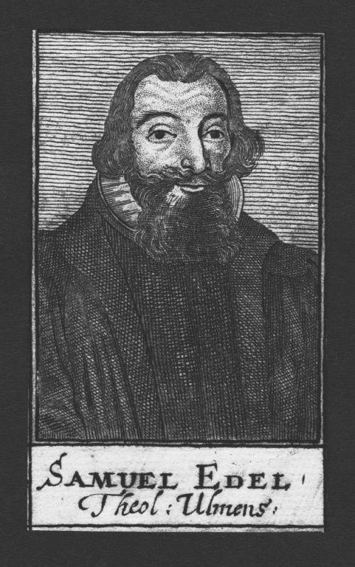 1680 - Samuel Edel Theologe Wittenberg Tübingen Gießen Ulm Kupferstich Portrait
