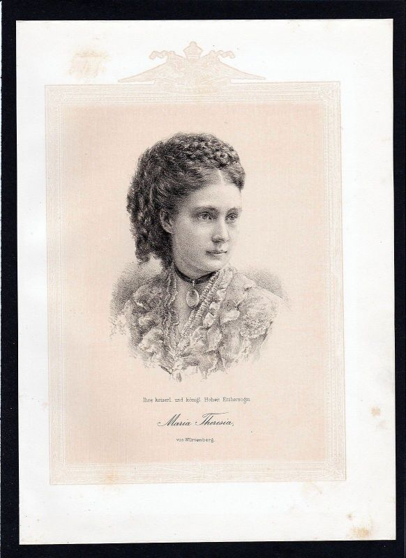 1875 - Marie Theresia Österreich Erzherzogin Württemberg Lithographie Portrait