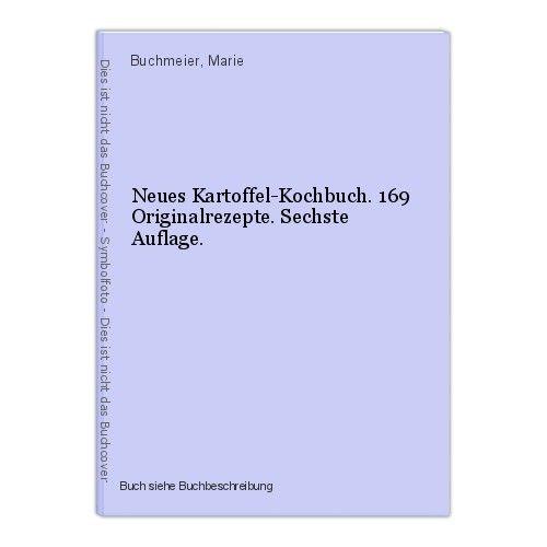 Neues Kartoffel-Kochbuch. 169 Originalrezepte. Sechste Auflage. Buchmeier, Marie