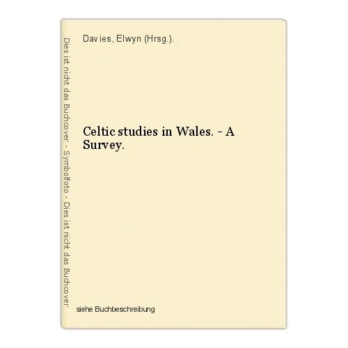 Celtic studies in Wales. - A Survey. Davies, Elwyn (Hrsg.).